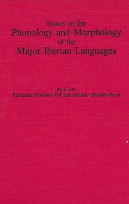 Issues in the Phonology and Morphology of the Major Iberian Languages 9780878406470