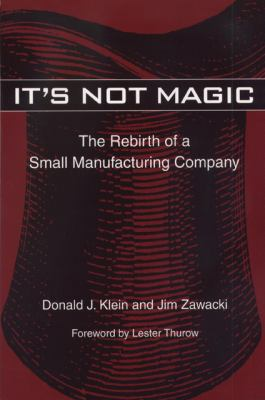 It's Not Magic: The Rebirth of a Small Manufacturing Company 9780870135002