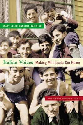 Italian Voices: Making Minnesota Our Home 9780873515818