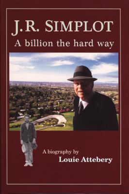 J.R. Simplot: A Billion the Hard Way 9780870043994