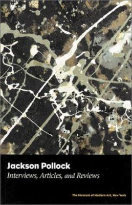 Jackson Pollock: Interviews, Articles, and Reviews 9780870700378