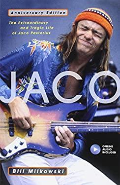 Jaco: The Extraordinary and Tragic Life of Jaco Pastorius 9780879308599