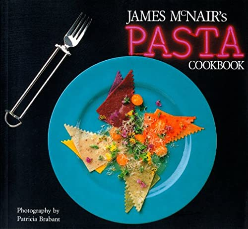James McNair's Pasta Cookbook 9780877016182