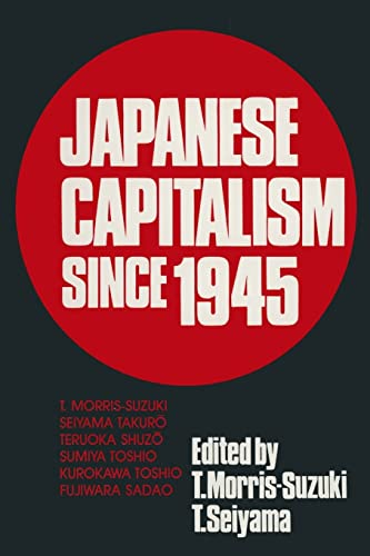 Japanese Capitalism Since 1945: Critical Perspectives 9780873328340
