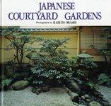 Japanese Courtyard Gardens 9780870409936