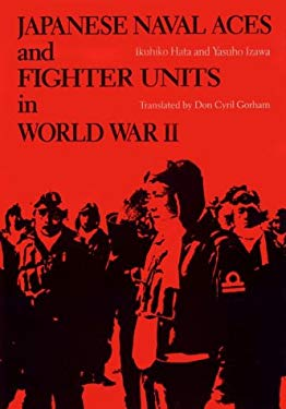 Japanese Naval Aces and Fighter Units in World War II 9780870213151