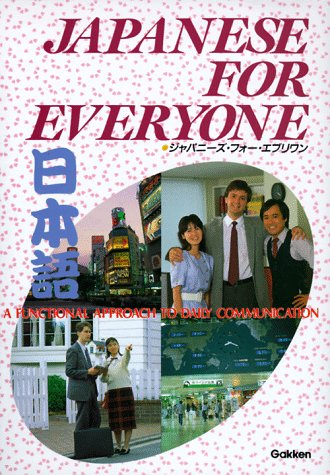Japanese for Everyone: A Functional Approach to Daily Communications 9780870408533
