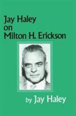 Jay Haley on Milton H. Erickson 9780876307281