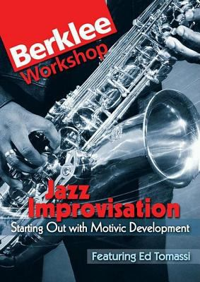 Jazz Improvisation: Starting Out with Motivic Development: Berklee Workshop Series