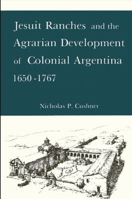 Jesuit Ranches and the Agrarian Development of Colonial Argentina, 165-ExLibrary