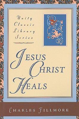 Jesus Christ Heals 9780871593283