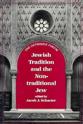 Jewish Tradition and the Non-Traditional Jew 9780876684795