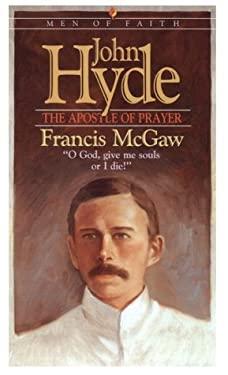 John Hyde: The Apostle of Prayer 9780871239099