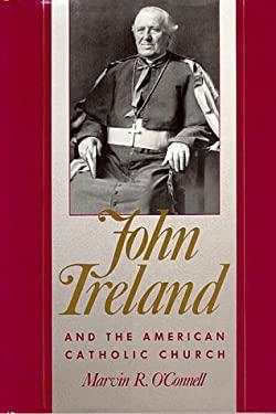 John Ireland & the American Catholic Church 9780873512305