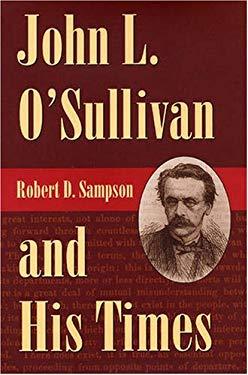 John L. O'Sullivan and His Times 9780873387453