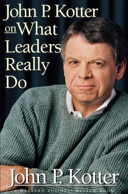 John P Kotter on What Leaders Really Do 9780875848976