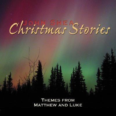 John Shea's Christmas Stories: Themes from Matthew and Luke 9780879463212