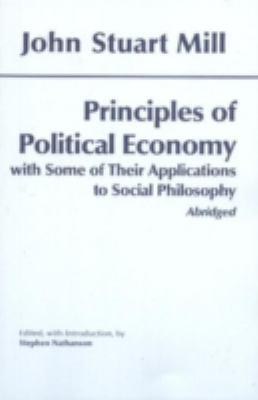 John Stuart Mill: Principles of Political Economy with Some of Their Applications to Social Philosophy 9780872207134