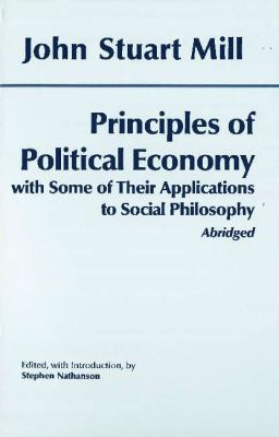 John Stuart Mill: Principles of Political Economy with Some of Their Applications to Social Philosophy 9780872207141