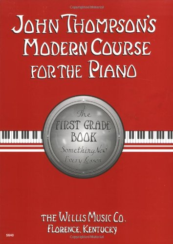 John Thompson's Modern Course for the Piano: The First Grade Book: Something New Every Lesson [With CD] 9780877180593