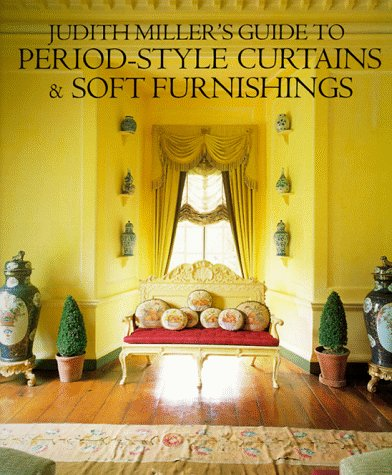 Judith Miller's Guide to Period-Style Curtains and Soft Furnishings 9780879516888