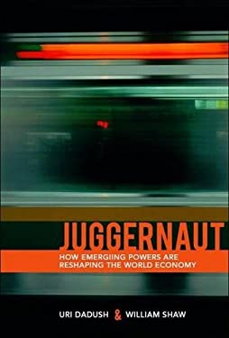 Juggernaut: How Emerging Markets Are Reshaping Globalization 9780870032615