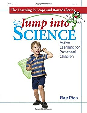 Jump Into Science: Active Learning for Preschool Children 9780876590560