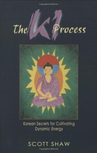 KI Process: Korean Secrets for Cultivating Dynamic Energy 9780877288794