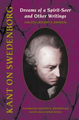 Kant on Swedenborg: Dreams of a Spirit-Seer and Other Writings 9780877853107