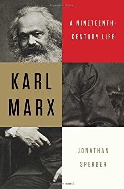Karl Marx: A Nineteenth-Century Life 9780871404671
