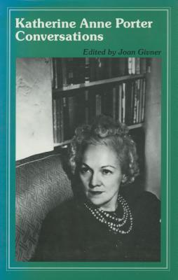 Katherine Anne Porter: Conversations - Givner, Joan / Porter, Katherine Anne