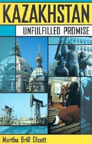Kazakhstan: Unfulfilled Promise 9780870031885
