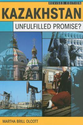 Kazakhstan: Unfulfilled Promise? 9780870032431