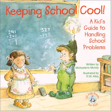 Keeping School Cool!: A Kid's Guide to Handling School Problems 9780870293597