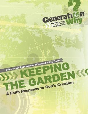 Keeping the Garden: A Faith Response to God's Creation 9780873032636