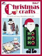 Kid's 1st Christmas Crafts: 20 Quick and Easy Decorations and Gifts