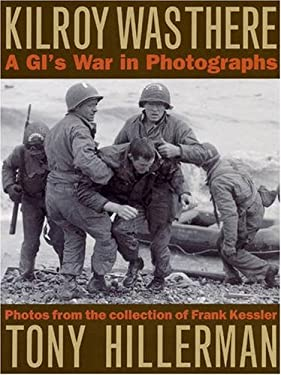 Kilroy Was There: A GI's War in Photographs 9780873388078
