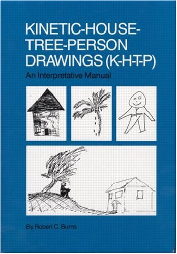Kinetic House-Tree-Person Drawings: K-H-T-P: An Interpretative Manual 9780876304488