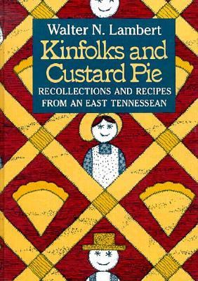 Kinfolks Custard Pie: Recollections Recipes from East Tennesssean 9780870495854