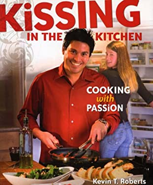 Kissing in the Kitchen: Cooking with Passion 9780873589314