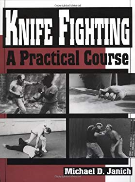 Knife Fighting: A Practical Course 9780873647403