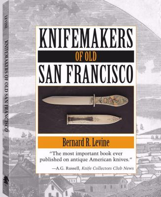 Knifemakers of Old San Francisco 9780873649742