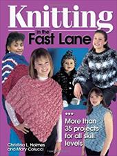 Knitting in the Fast Lane