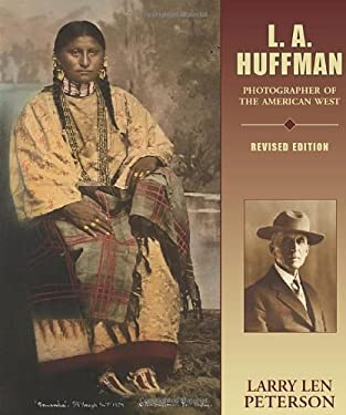 L.A. Huffman: Photographer of the American West 9780878425143