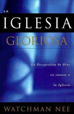 La Iglesia Gloriosa 9780870839719