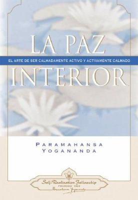 La Paz Interior: El Arte de Ser Calmadamente Activo y Activamente Calmado 9780876120149