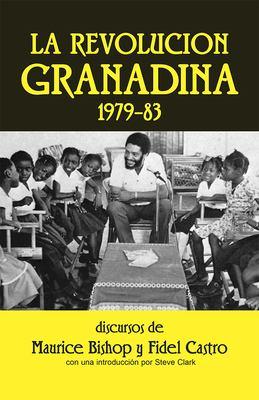 La Revolucion Granadina, 1979-83 9780873484831