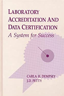 Laboratory Accreditation and Data Certification: A System for Success 9780873712910