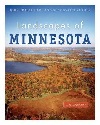 Landscapes of Minnesota: A Geography 9780873516112