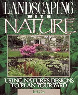 Landscaping with Nature: Using Nature's Designs 9780875967424